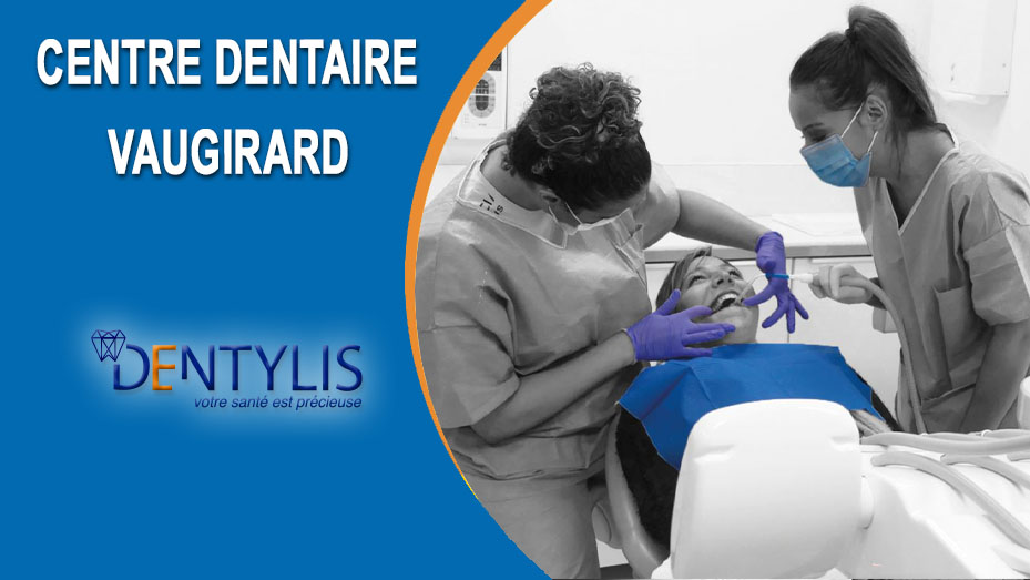 Centre dentaire Dentylis Vaugirard